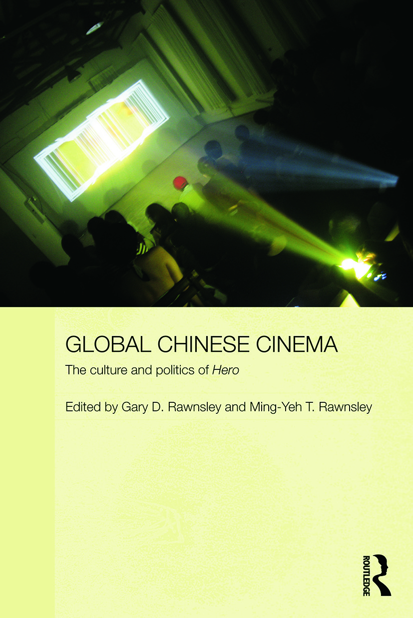 Global Chinese Cinema: The Culture and Politics of 'Hero' (Paperback) book cover