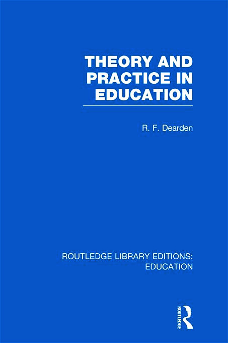 Theory & Practice in Education (RLE Edu K) (Hardback) book cover