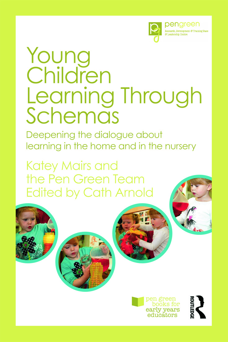 Young Children Learning Through Schemas: Deepening the dialogue about learning in the home and in the nursery, 1st Edition (Paperback) book cover
