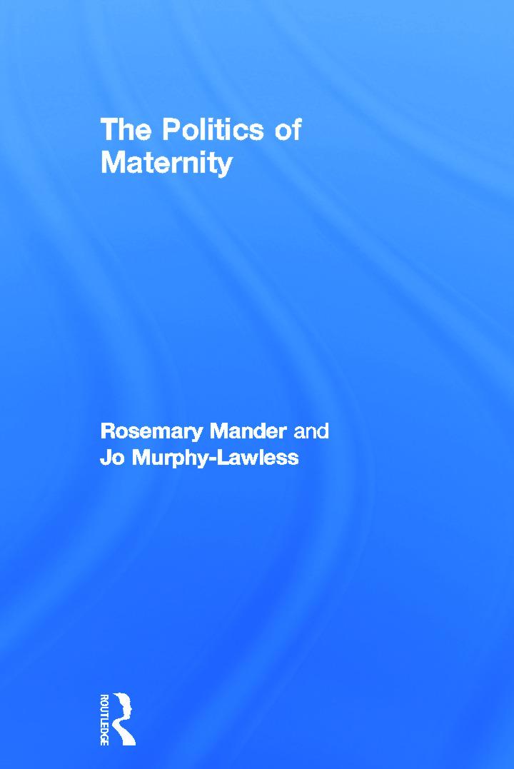 The Politics of Maternity: 1st Edition (Hardback) book cover
