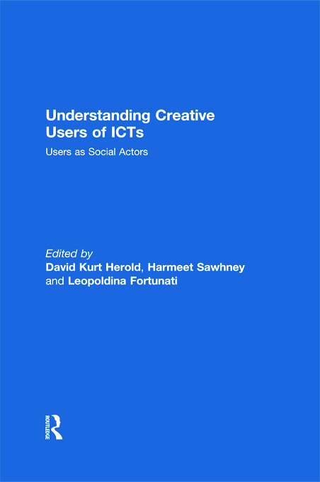 Understanding Creative Users of ICTs: Users as Social Actors (Hardback) book cover