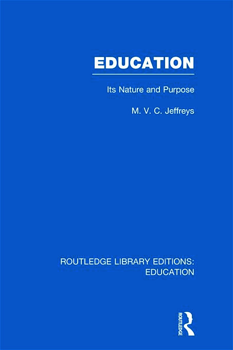 Education (RLE Edu K): Its Nature and Purpose (Hardback) book cover