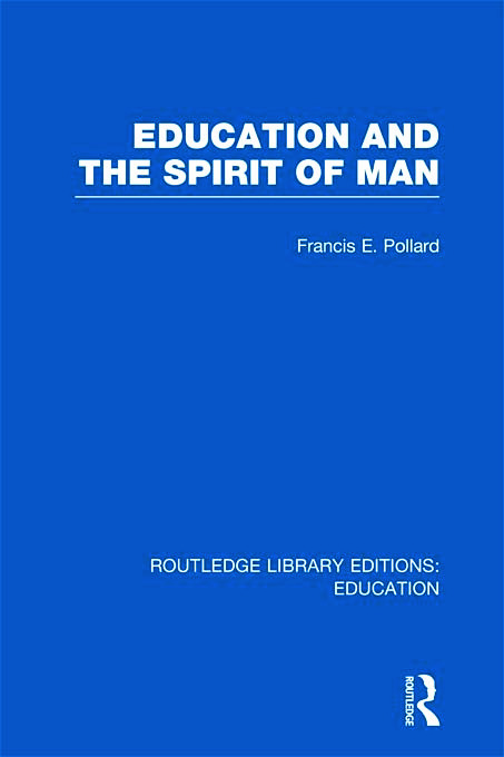 Education and the Spirit of Man (RLE Edu K) (Hardback) book cover