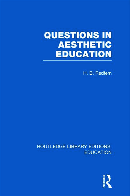 Questions in Aesthetic Education (RLE Edu K) (Hardback) book cover