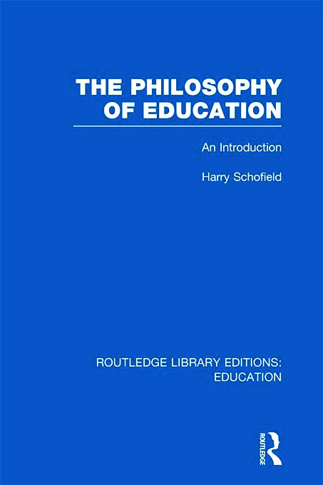 The Philosophy of Education (RLE Edu K): An Introduction (Hardback) book cover