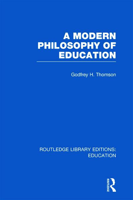 A Modern Philosophy of Education (RLE Edu K) (Hardback) book cover