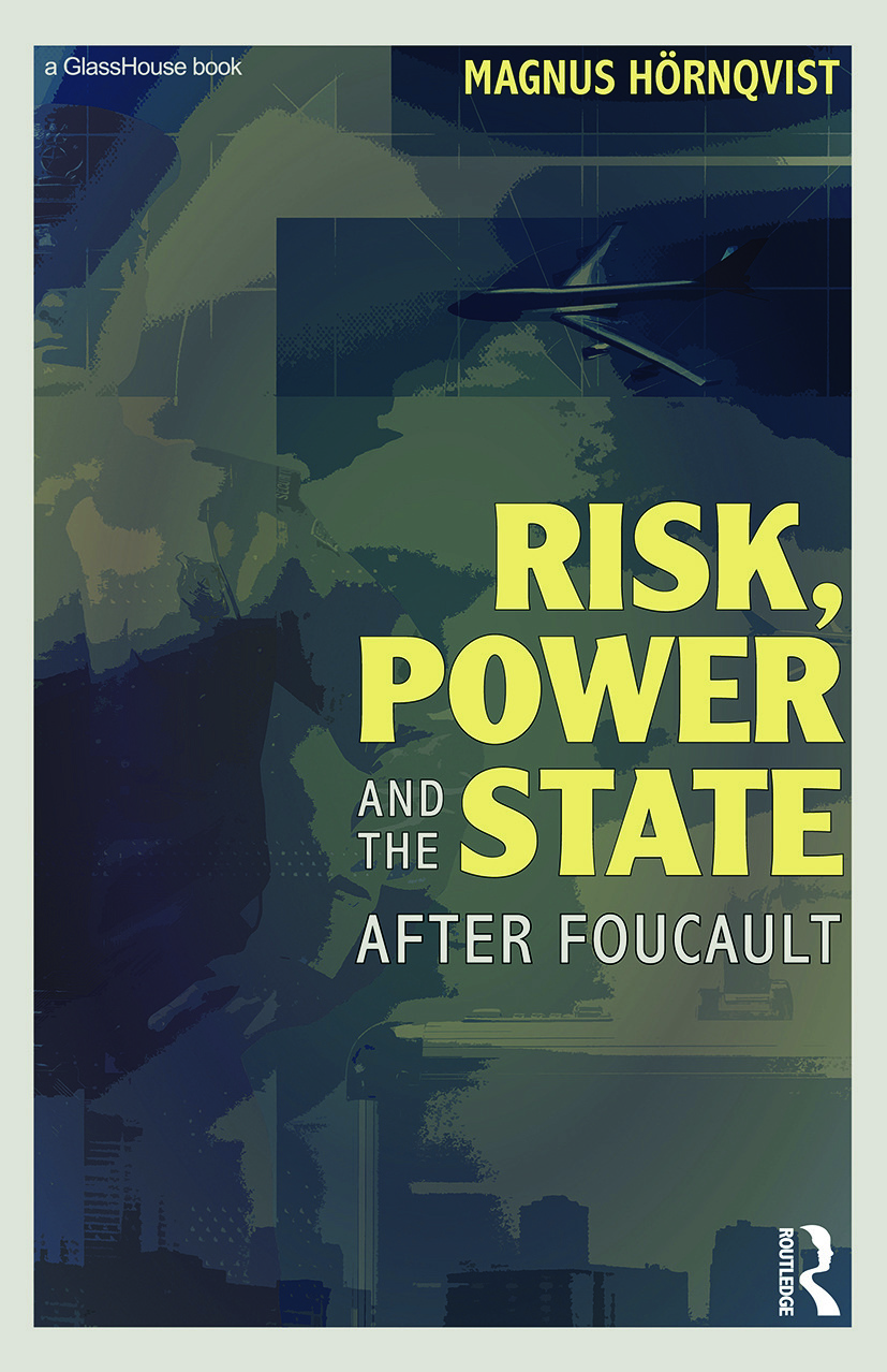 Risk, Power and the State: After Foucault, 1st Edition (Paperback) book cover