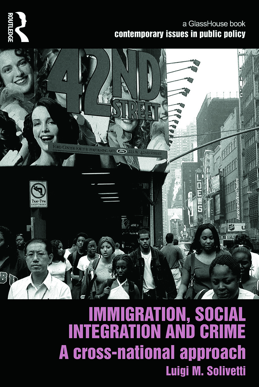 Immigration, Social Integration and Crime: A Cross-National Approach (Paperback) book cover