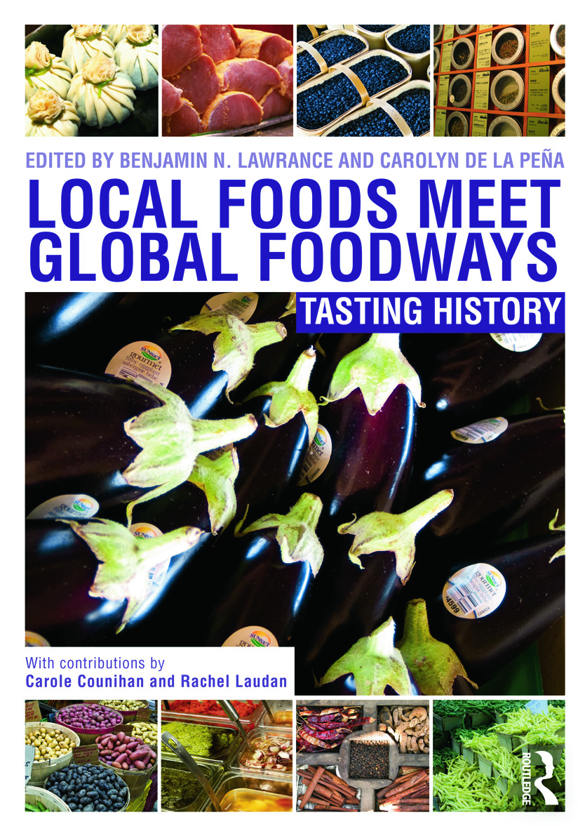 Local Foods Meet Global Foodways: Tasting History, 1st Edition (Hardback) book cover