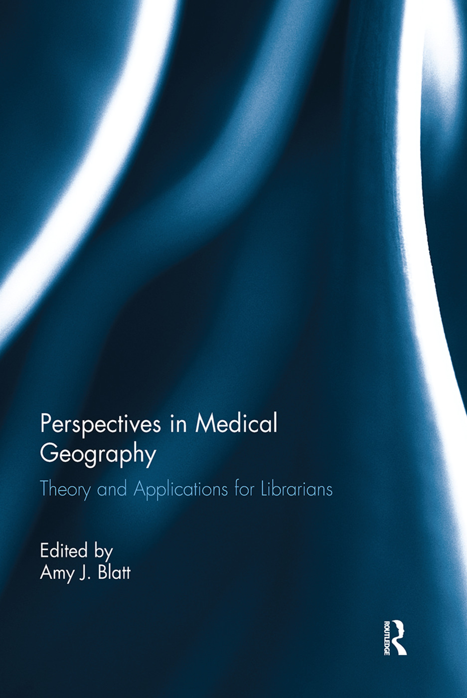 Perspectives in Medical Geography: Theory and Applications for Librarians (Hardback) book cover