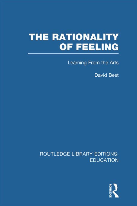 The Rationality of Feeling (RLE Edu K): Learning From the Arts (Hardback) book cover