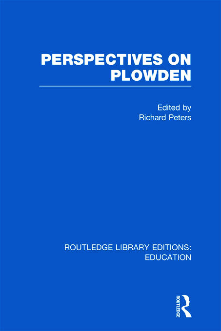 Perspectives on Plowden (RLE Edu K) (Hardback) book cover
