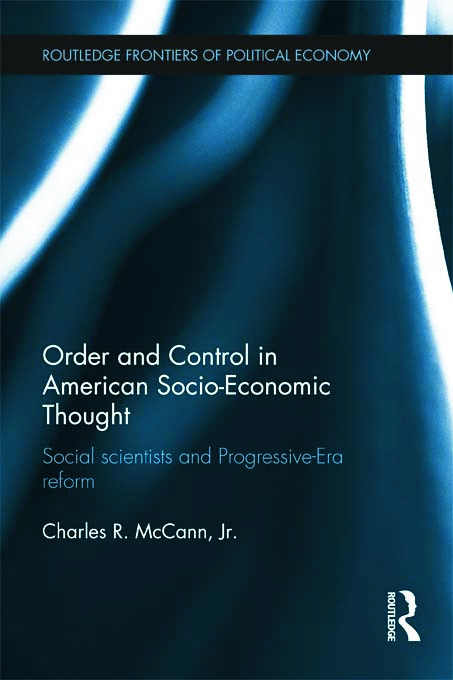 Order and Control in American Socio-Economic Thought: Social Scientists and Progressive-Era Reform (Hardback) book cover