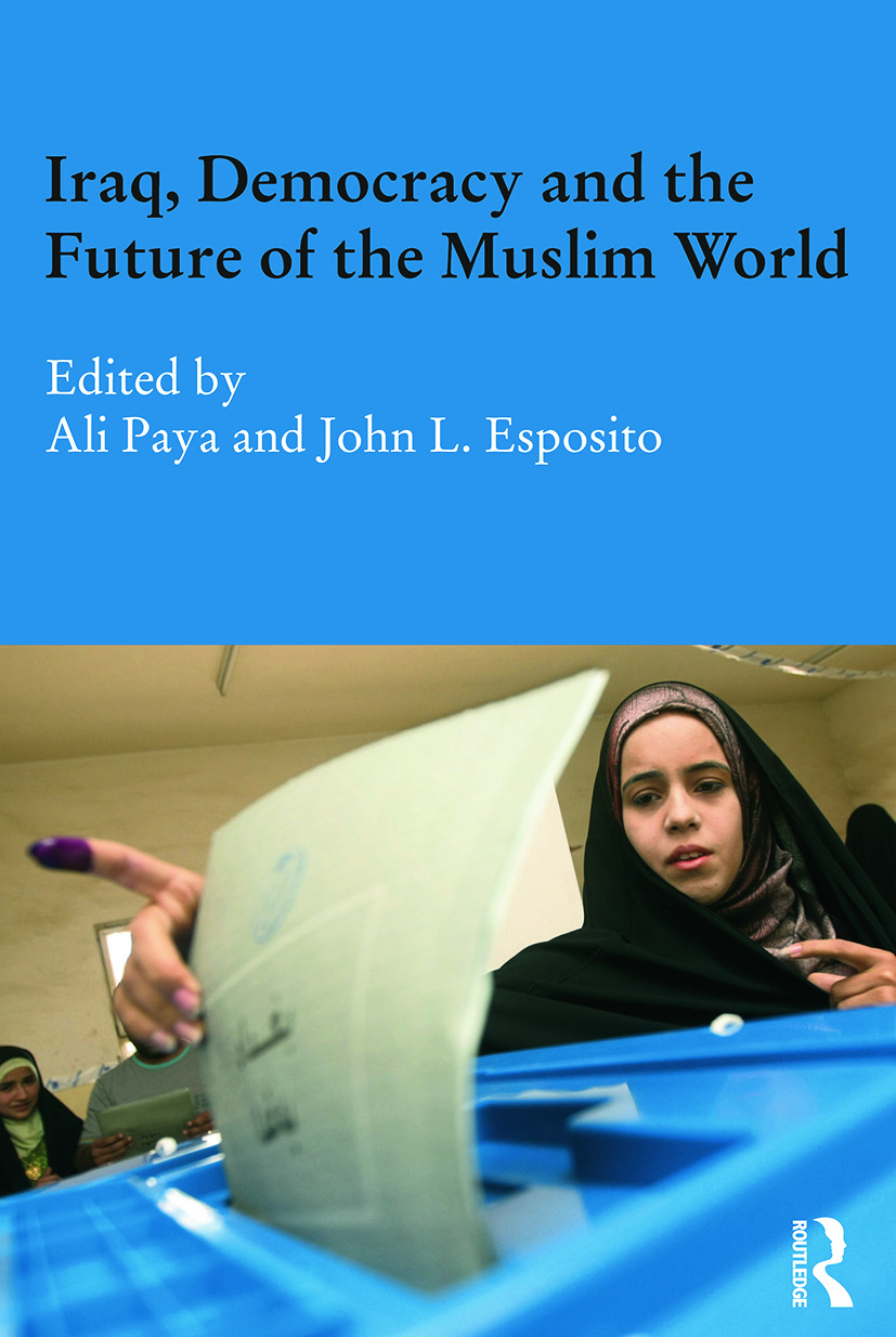 Iraq, Democracy and the Future of the Muslim World (Paperback) book cover