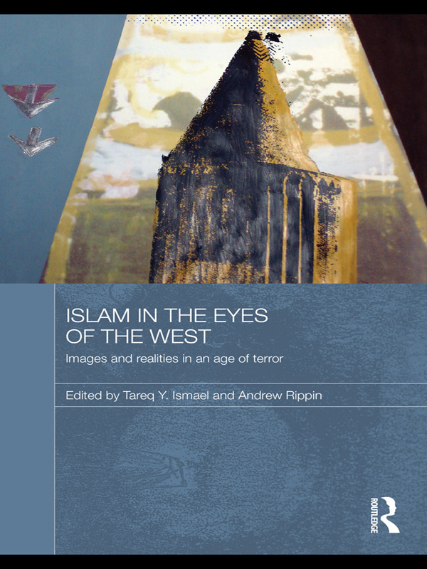 Islam in the Eyes of the West: Images and Realities in an Age of Terror, 1st Edition (Paperback) book cover
