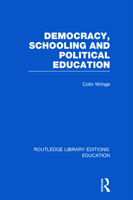 Democracy, Schooling and Political Education (RLE Edu K) (Hardback) book cover