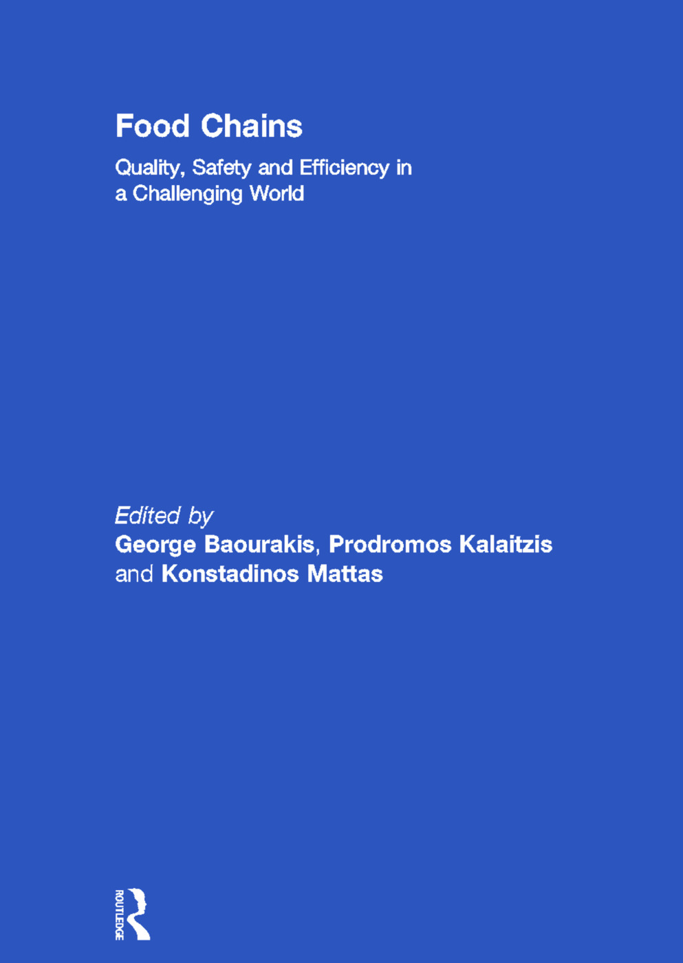 Food Chains: Quality, Safety and Efficiency in a Challenging World (Hardback) book cover