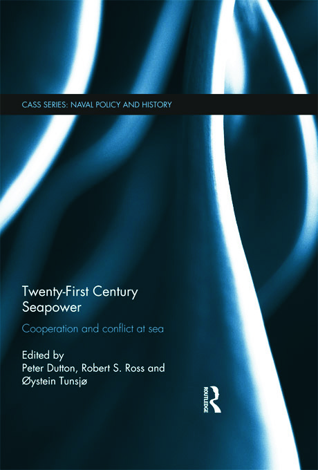 Twenty-First Century Seapower: Cooperation and Conflict at Sea (Hardback) book cover