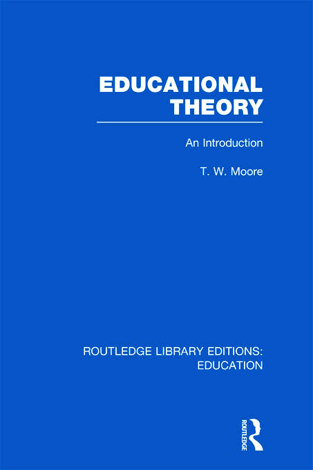 Educational Theory (RLE Edu K): An Introduction (Hardback) book cover