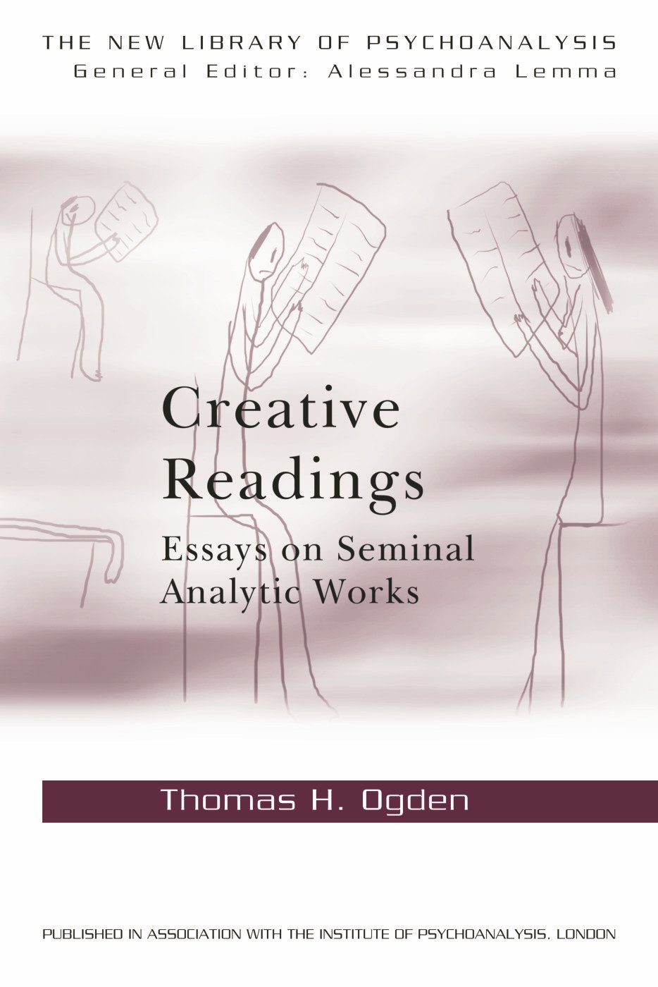 Creative Readings: Essays on Seminal Analytic Works (Paperback) book cover