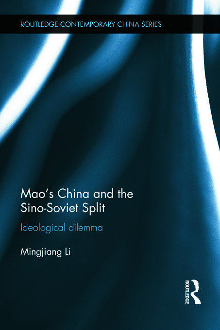 Mao's China and the Sino-Soviet Split: Ideological Dilemma (Hardback) book cover