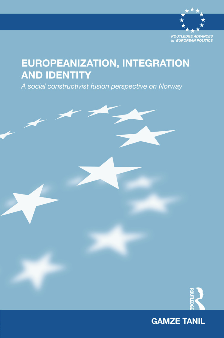 Europeanization, Integration and Identity: A Social Constructivist Fusion Perspective on Norway (Hardback) book cover
