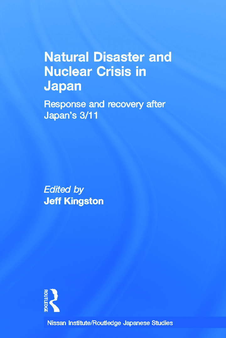 Natural Disaster and Nuclear Crisis in Japan: Response and Recovery after Japan's 3/11 book cover
