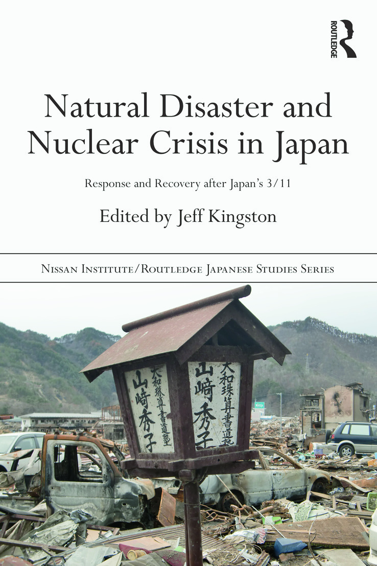 Natural Disaster and Nuclear Crisis in Japan: Response and Recovery after Japan's 3/11 (Paperback) book cover