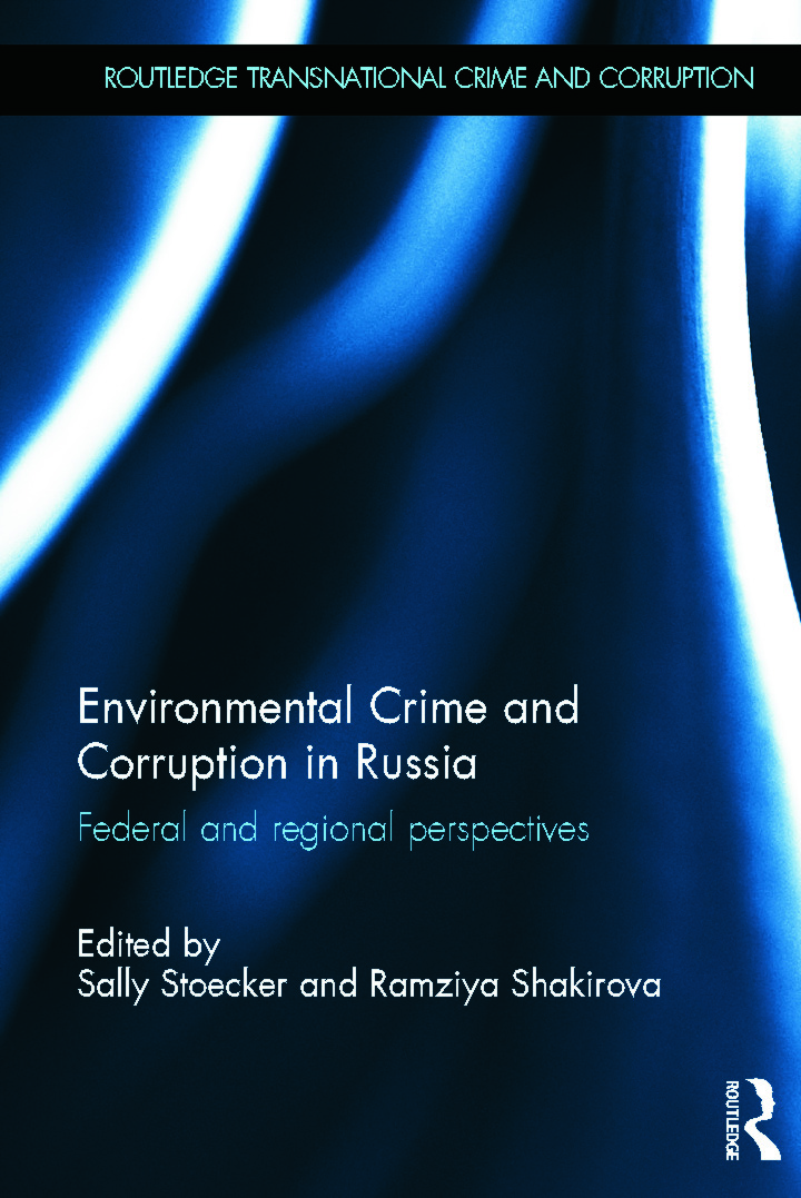 Environmental Crime and Corruption in Russia: Federal and Regional Perspectives (Hardback) book cover