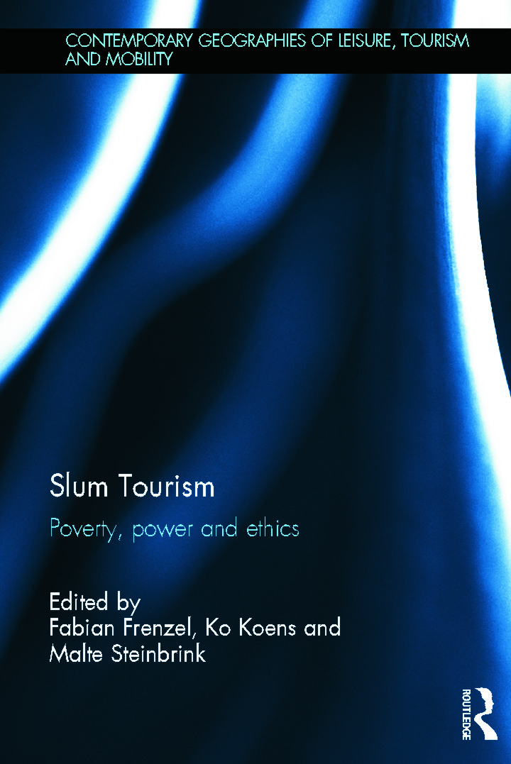 Slum Tourism: Poverty, Power and Ethics (Hardback) book cover