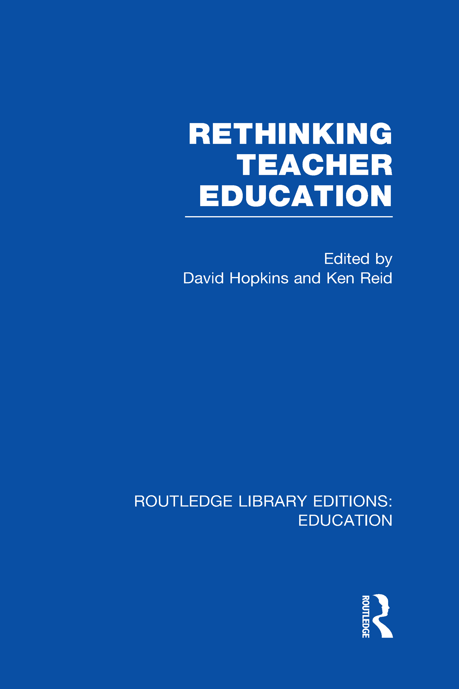 Rethinking Teacher Education (Hardback) book cover
