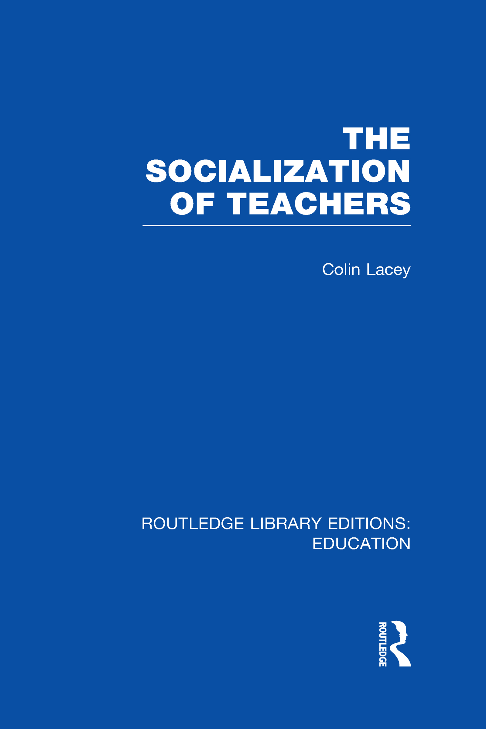 The Socialization of Teachers (RLE Edu N) (Hardback) book cover