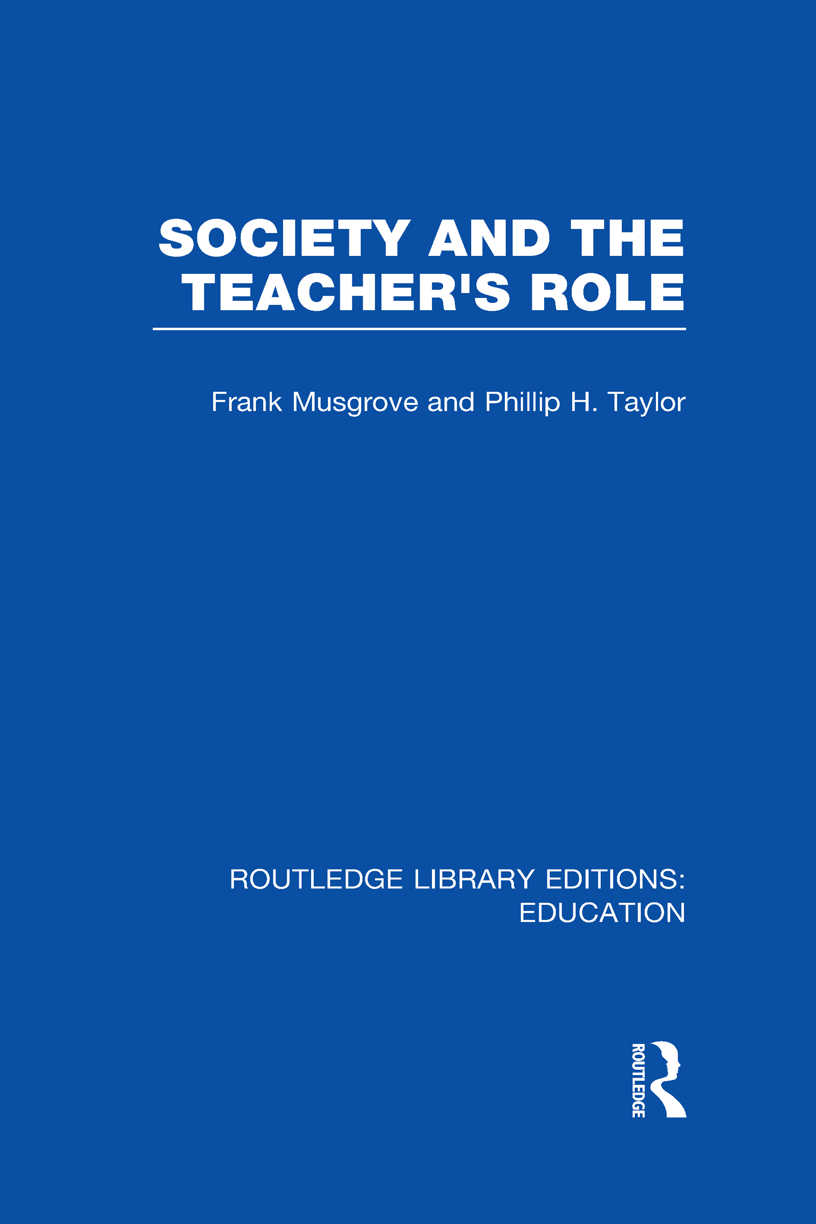 Society and the Teacher's Role (RLE Edu N) (Hardback) book cover
