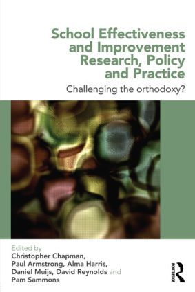 School Effectiveness and Improvement Research, Policy and Practice: Challenging the Orthodoxy?, 1st Edition (e-Book) book cover