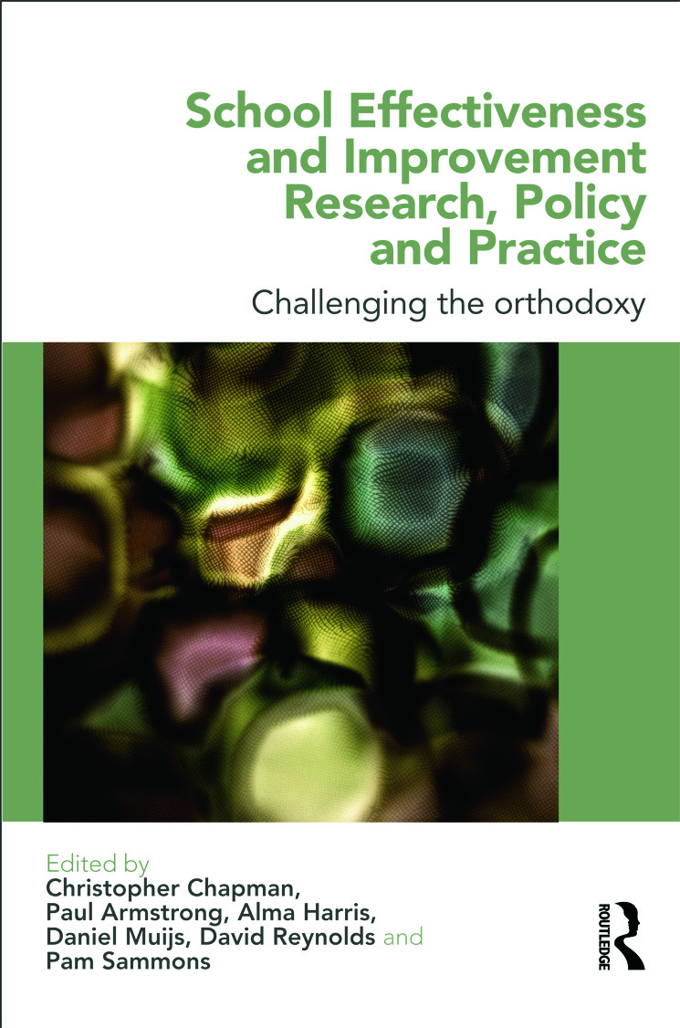 School Effectiveness and Improvement Research, Policy and Practice: Challenging the Orthodoxy?, 1st Edition (Paperback) book cover