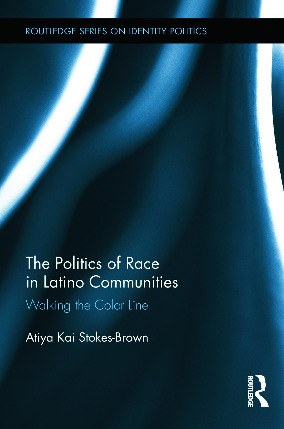 The Politics of Race in Latino Communities: Walking the Color Line (Hardback) book cover
