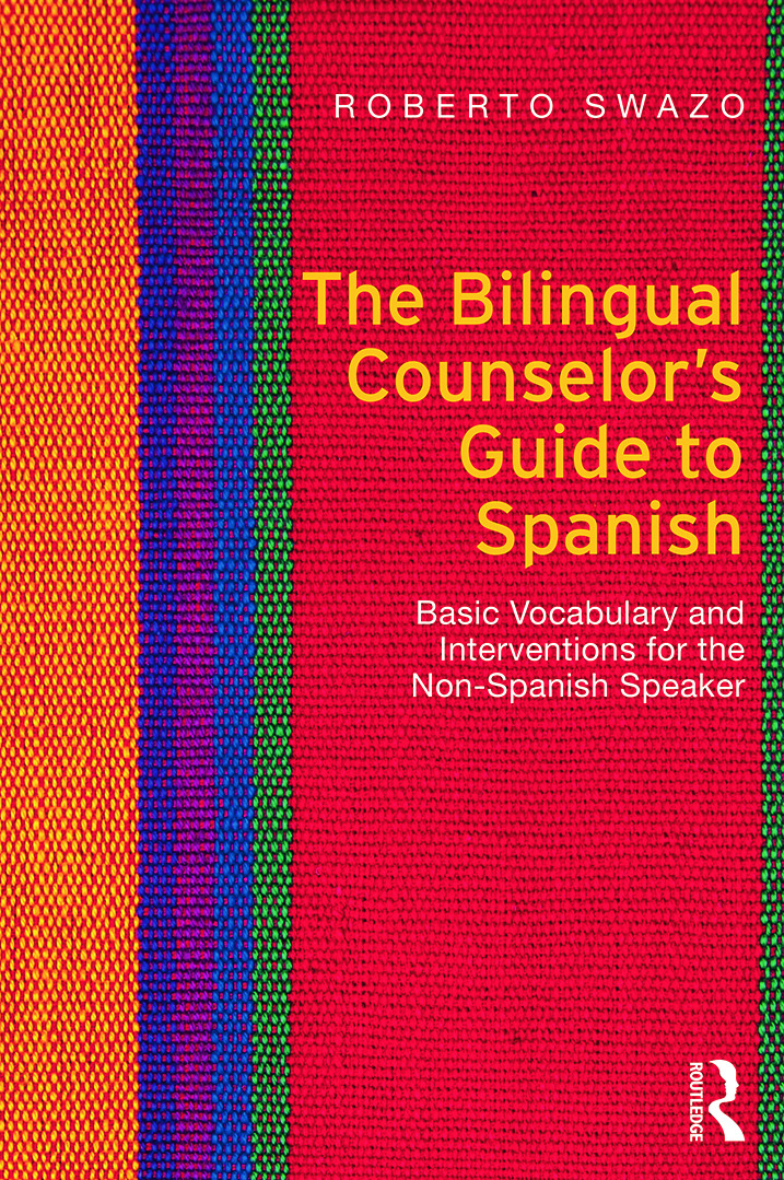 The Bilingual Counselor's Guide to Spanish: Basic Vocabulary and Interventions for the Non-Spanish Speaker (Paperback) book cover