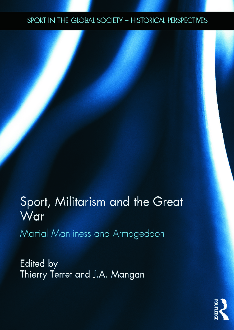 Sport, Militarism and the Great War: Martial Manliness and Armageddon (Hardback) book cover