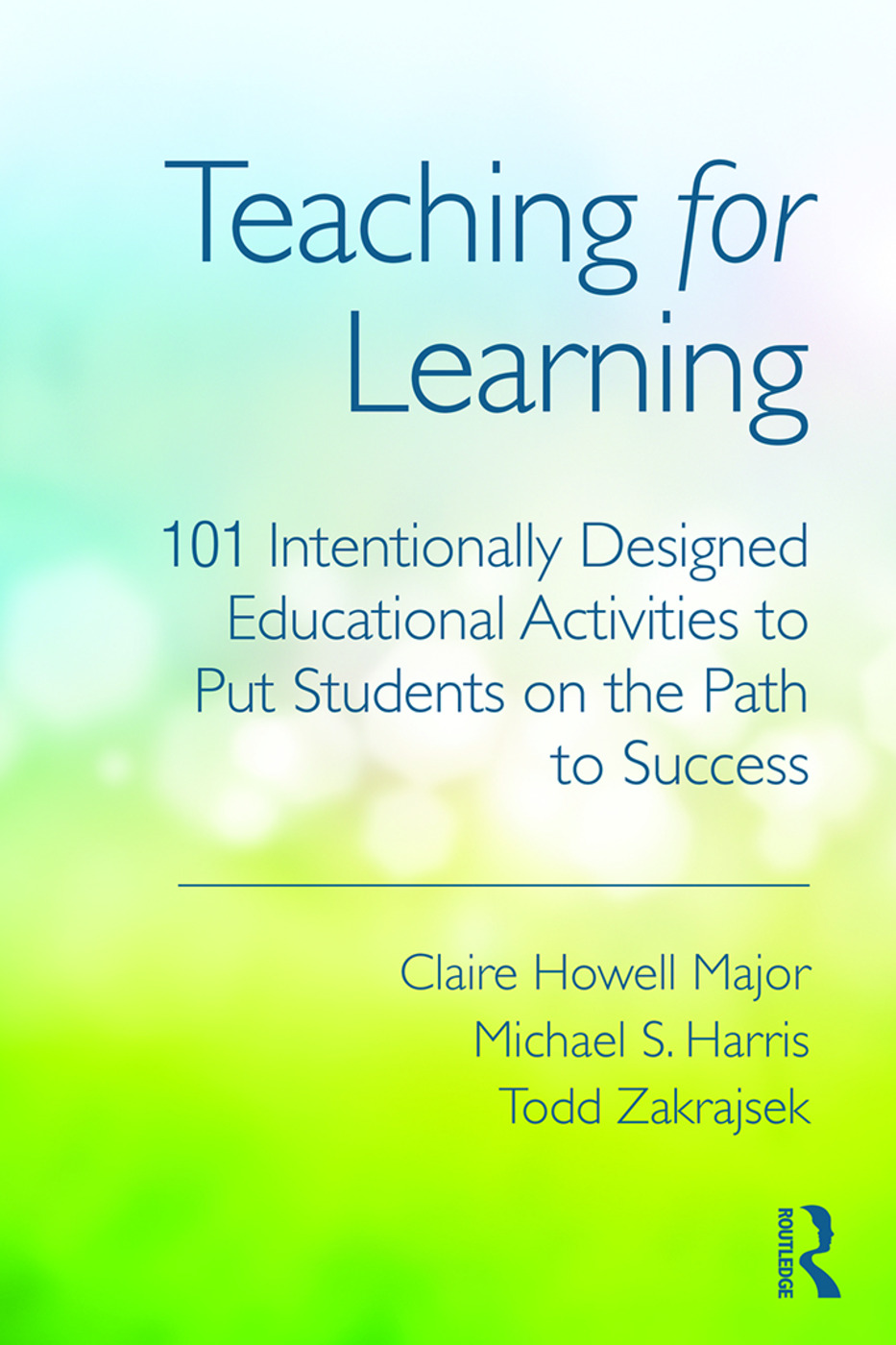 Teaching for Learning: 101 Intentionally Designed Educational Activities to Put Students on the Path to Success (Paperback) book cover