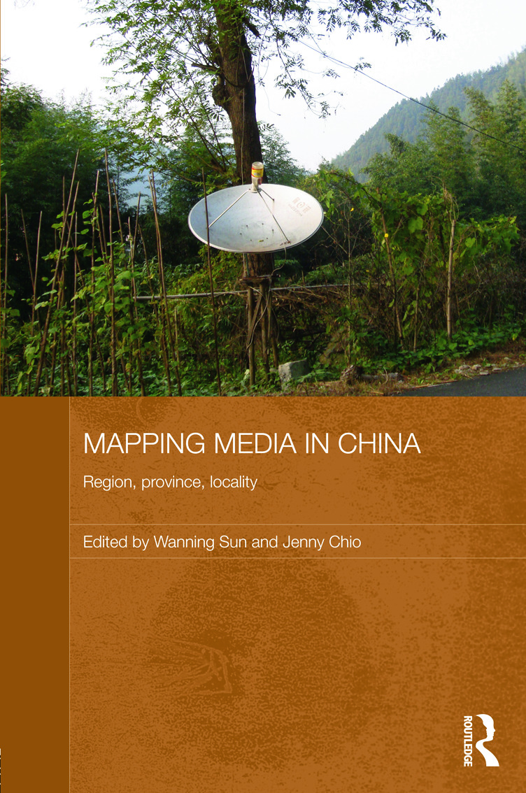 Mapping Media in China: Region, Province, Locality (Hardback) book cover