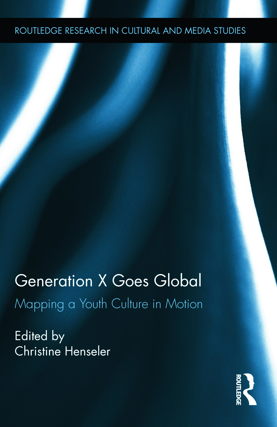 Generation X Goes Global: Mapping a Youth Culture in Motion (Hardback) book cover