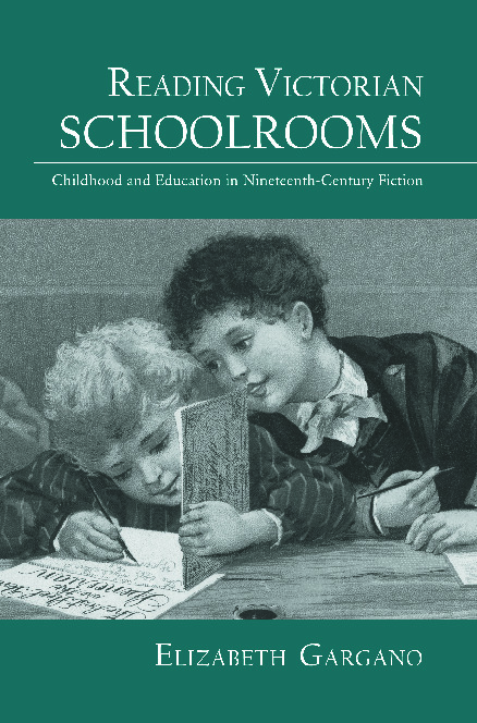 Reading Victorian Schoolrooms: Childhood and Education in Nineteenth-Century Fiction (Paperback) book cover