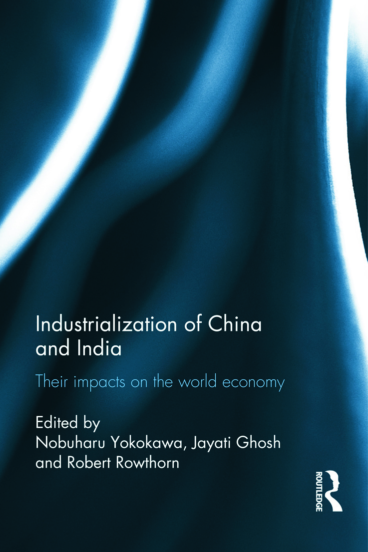 Industralization of China and India: Their Impacts on the World Economy (Hardback) book cover
