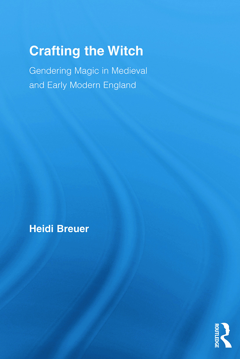 Crafting the Witch: Gendering Magic in Medieval and Early Modern England (Paperback) book cover