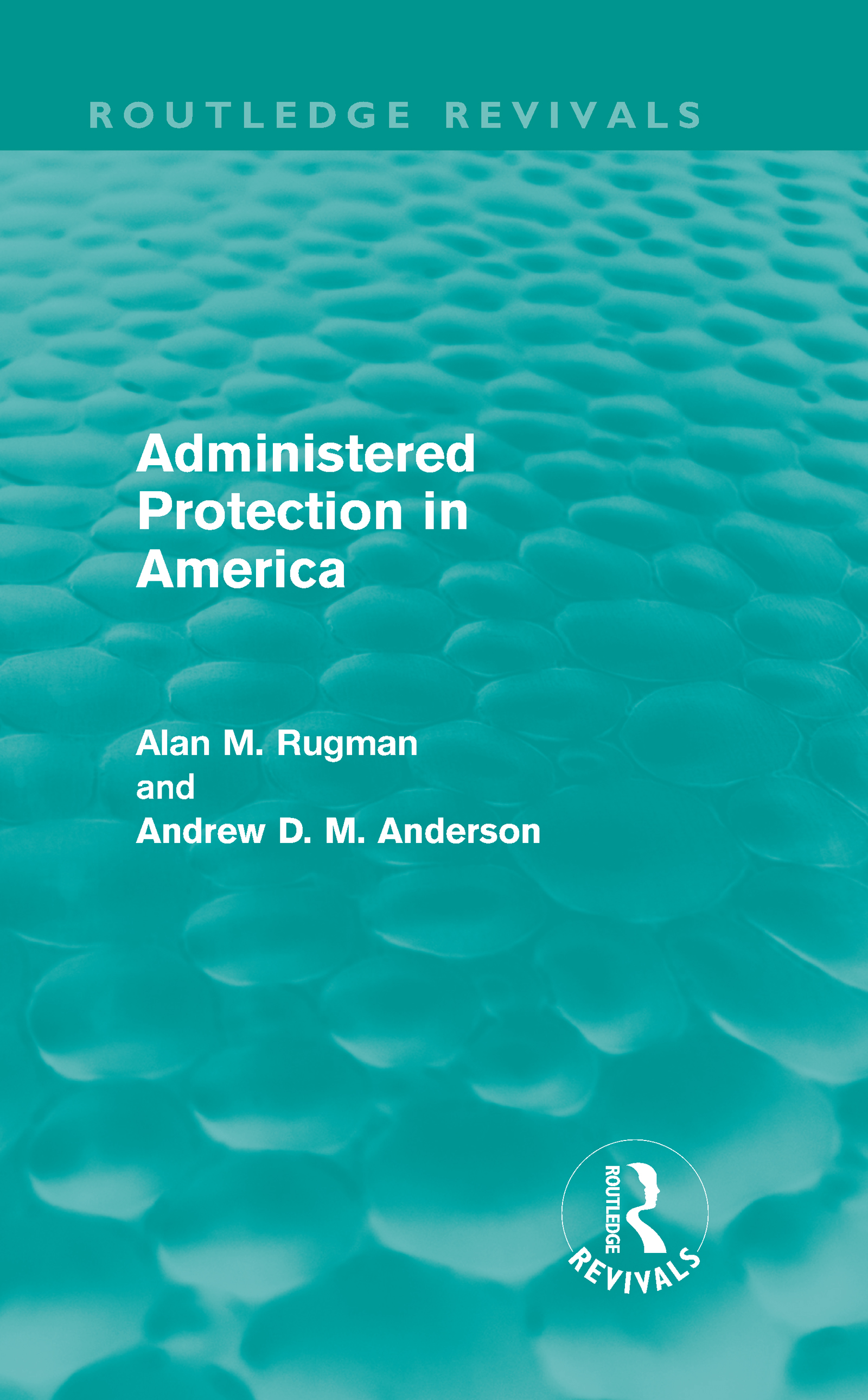 Administered Protection in America (Routledge Revivals) (Hardback) book cover