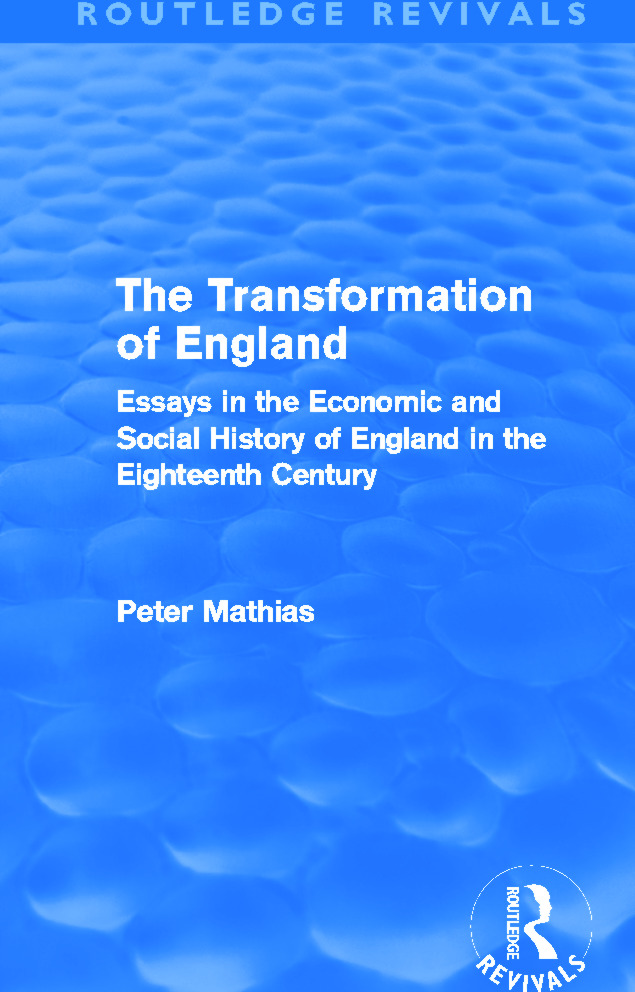 The Transformation of England (Routledge Revivals): Essays in the economic and social history of England in the eighteenth century, 1st Edition (Hardback) book cover