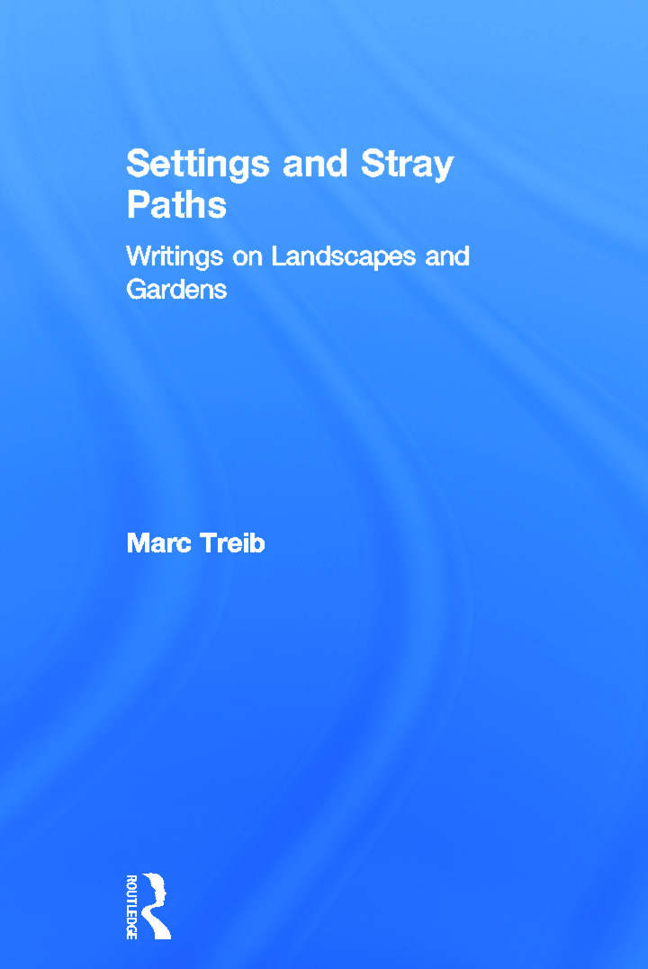 Settings and Stray Paths: Writings on Landscapes and Gardens book cover