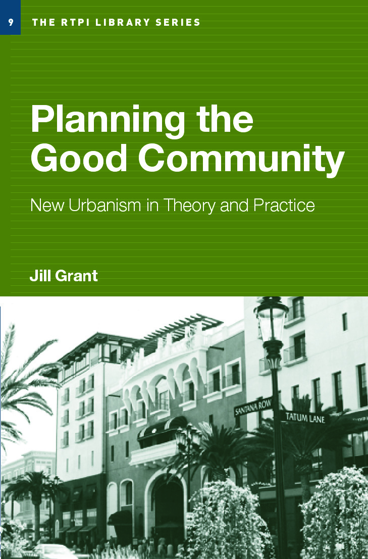 Planning the Good Community: New Urbanism in Theory and Practice book cover