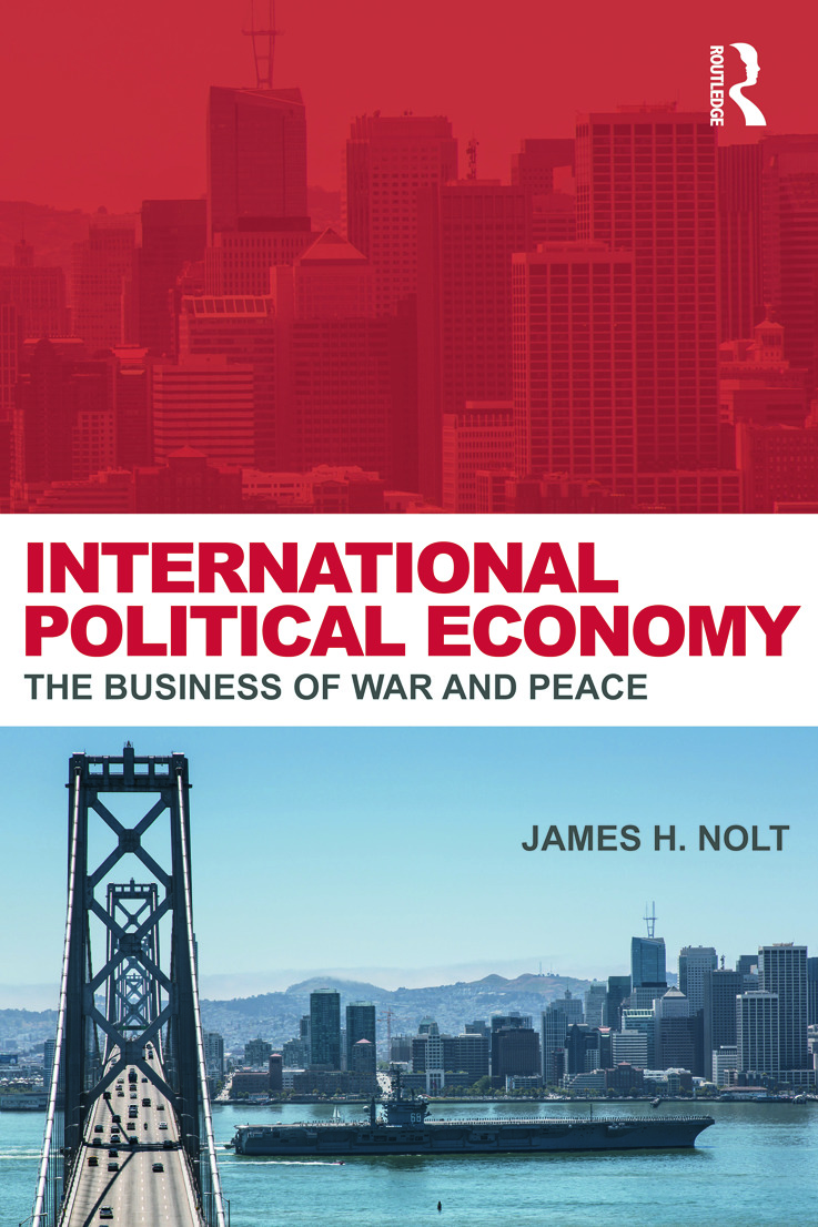 International Political Economy: The Business of War and Peace book cover