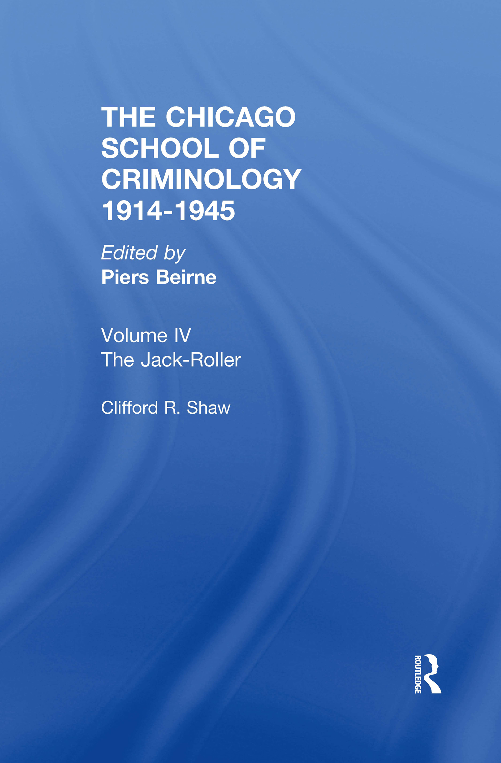 THE CHICAGO SCHOOL CRIMINOLOGY Volume 4: The Jack-Roller: A Delinquent Boy's Own Story by Clifford Shaw book cover